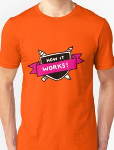 how it works T-Shirt