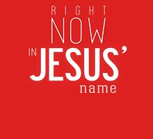Right now in Jesus' name Unisex T-Shirt