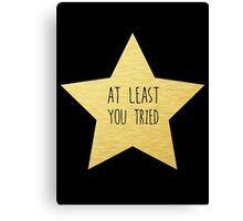 """Gold Star """"You Tried"""" Sticker and more Canvas Print"""