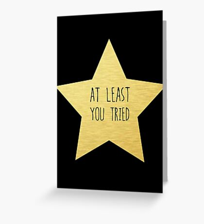 """Gold Star """"You Tried"""" Sticker and more Greeting Card"""