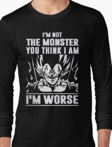 Goku- I'm not Monster - I'm Worse Long Sleeve T-Shirt