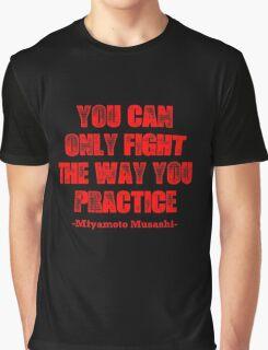 Miyamoto Musashi Quote 1 Graphic T-Shirt