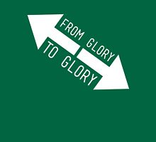 From Glory to Glory Unisex T-Shirt