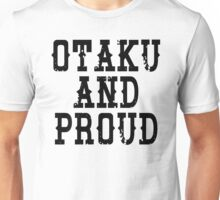 Otaku and Proud Unisex T-Shirt