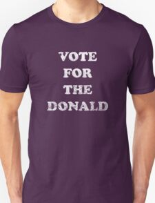 Vote for The Donald Unisex T-Shirt