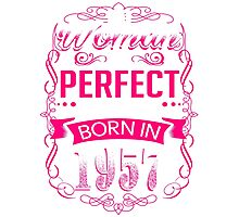 Perfect woman born in  1957 - 59th birthday Photographic Print