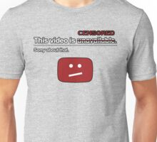 YouTube - This video is unavailable (censored) Unisex T-Shirt