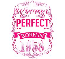 Perfect woman born in  1958 - 58th birthday Photographic Print