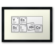 Yes, Science! Framed Print