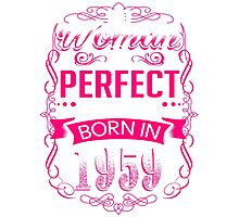 Perfect woman born in  1959 - 57th birthday Photographic Print