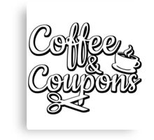 Coffee & Coupons Canvas Print