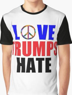 Love Trumps Hate Peace Sign for Bernie Sanders Supporters Anti-Trump  Graphic T-Shirt