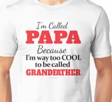 Too Cool to be called Grandfather Unisex T-Shirt