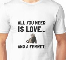 Love And A Ferret Unisex T-Shirt
