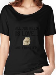 Love And A Hamster Women's Relaxed Fit T-Shirt