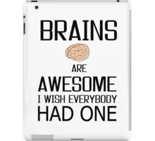 Brains are awesome iPad Case/Skin