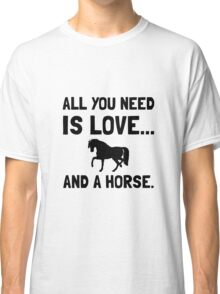 Love And A Horse Classic T-Shirt