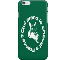 Who's Taking the Horse to France? iPhone Case/Skin