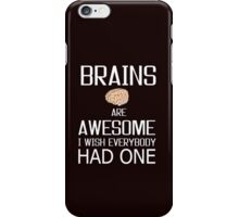 Brains and awesome quote iPhone Case/Skin