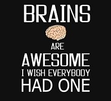 Brains and awesome quote Unisex T-Shirt