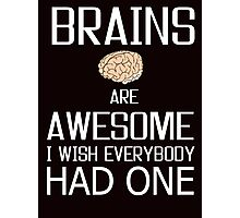 Brains and awesome quote Photographic Print