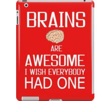 Brains and awesome quote iPad Case/Skin