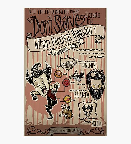 Don't Starve- Wilson Percival Higgsbury Photographic Print