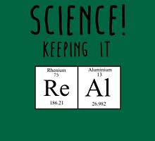 Science - keeping it real Classic T-Shirt