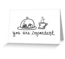 You Are Important Greeting Card