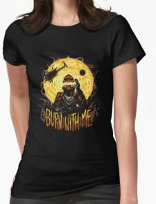 Burn With Me Womens Fitted T-Shirt
