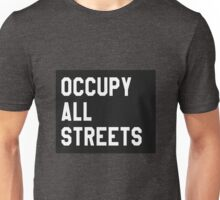 Occupy All Streets Unisex T-Shirt