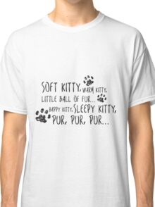 Soft Kitty Song Classic T-Shirt