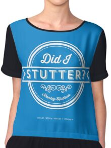 The Office Dunder Mifflin Stanley Hudson Quote - Did I Stutter? Chiffon Top