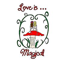 Love is Magical Photographic Print