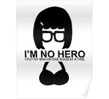 Tina Aint No Hero Poster