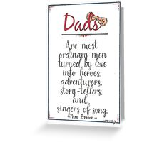 """Dads Are Most Ordinary Men""  Greeting Card"