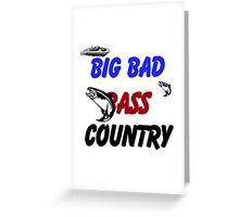 BIG BAD BASS COUNTRY Greeting Card