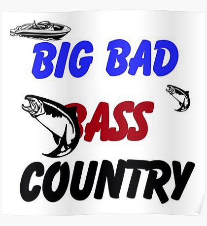 BIG BAD BASS COUNTRY Poster