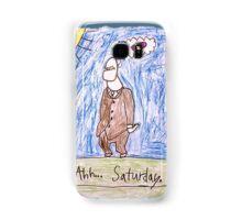 Ahhhh..Saturday! Samsung Galaxy Case/Skin