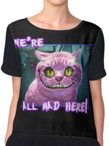 We're All Mad Here! Chiffon Top