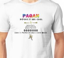 Pagan, Before it Was Cool Unisex T-Shirt