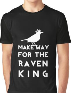 Make Way for the Raven King Graphic T-Shirt