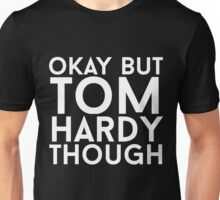 Tom Hardy - White Text Unisex T-Shirt