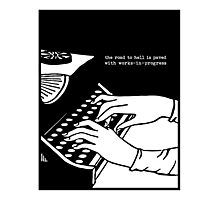 The road to hell is paved with works-in-progress - Philip Roth Photographic Print