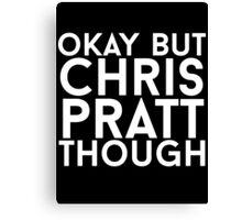 Chris Pratt - White Text Canvas Print