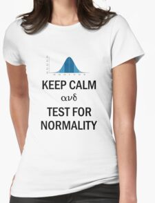 Keep Calm and Test for Normality Normal Bell Curve for Data Science Geeks and Scientists Womens Fitted T-Shirt