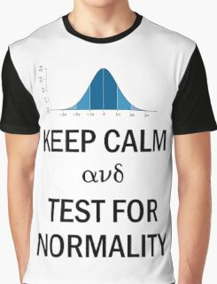 Keep Calm and Test for Normality Normal Bell Curve for Data Science Geeks and Scientists Graphic T-Shirt