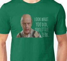 Look What You Did Unisex T-Shirt