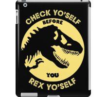 Check Yo'Self before You Rex Yo'Self iPad Case/Skin