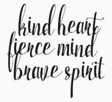 Kind Heart. Fierce Mind. Brave Spirit Kids Tee